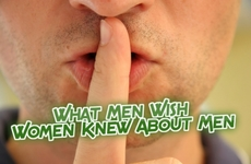 What Men Want Women to Know About Men